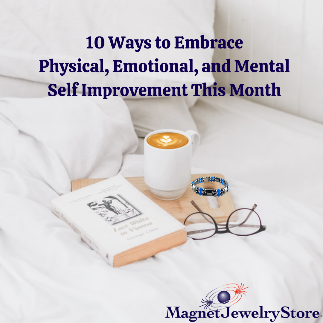 10 Ways to Embrace Physical, Emotional, and Mental Self Improvement This Month